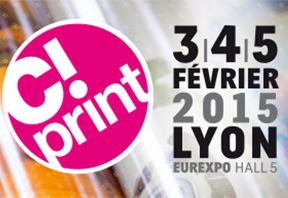 Euromedia sera à C!PRINT Lyon les 3|4|5 février 2015